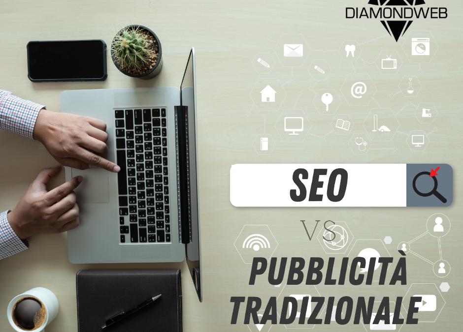 SEO vs Pubblicità Tradizionale: ecco 4 motivi per cui la pubblicità tradizionale non funziona più!